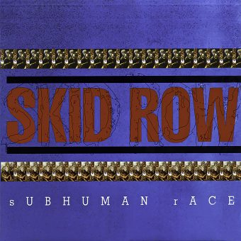 1995: Skid Row – Subhuman Race